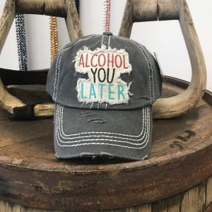 """Alcohol Ya Later"" Ball Cap"